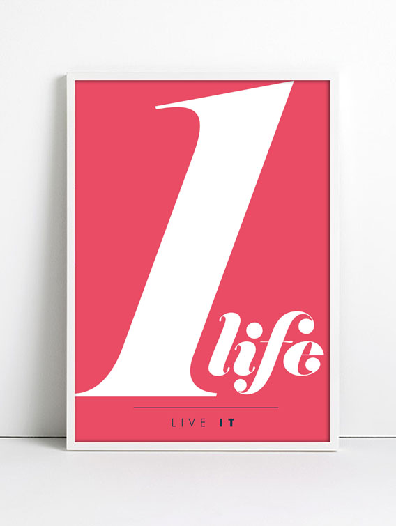 One life. Live it