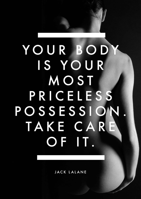 Your Body Is Your Most Priceless Possession   Take Care Of It! Motivational  Quotes On