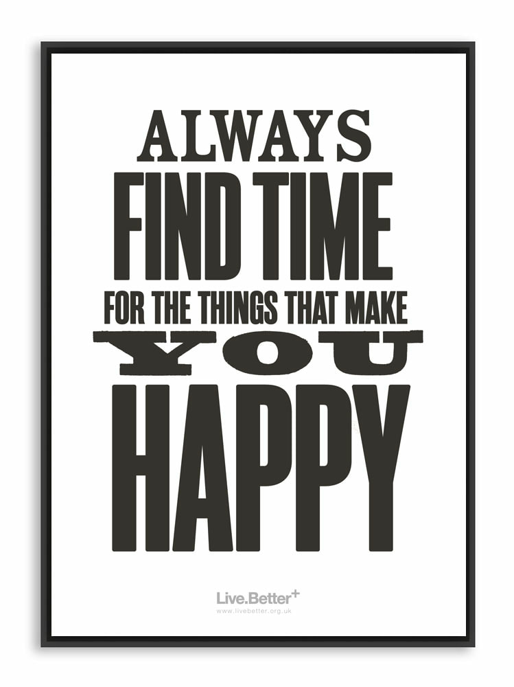 Inspirational quote about happiness - motivational - happy, inspire, always find the time